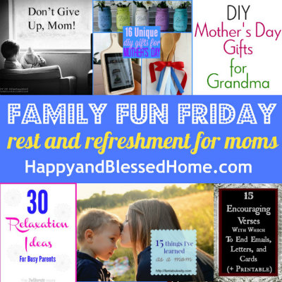400 Family Fun Friday Rest and Refreshment for Moms HappyandBlessedHome